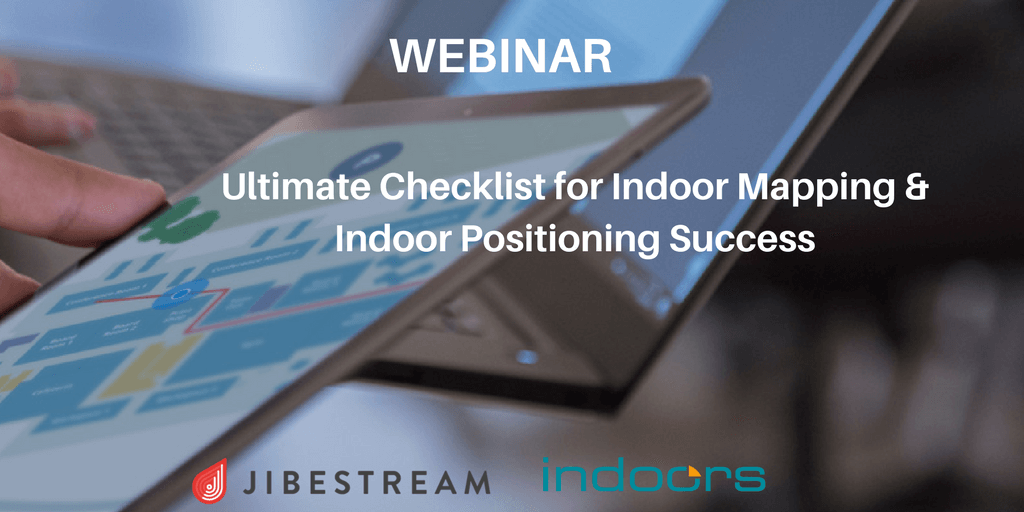/wp-content/uploads/2017/08/Ultimate-Checklist-for-Indoor-Mapping-Indoor-Positioning-Success-1-e1534983094853.png
