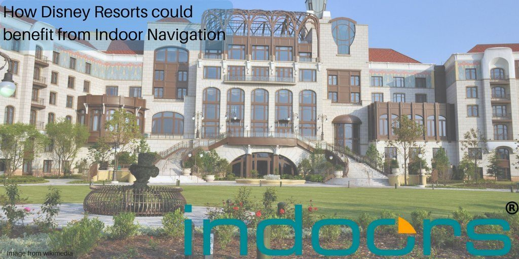 Indoor Navigation at Disney resorts- how resorts could benefit from indoor positioning