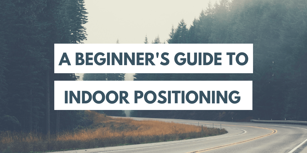 a beginner's guide to indoor positioning header